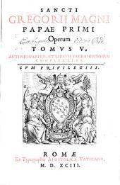 Opera: Sixti V. Pont. Max. Ivssv, Diligentissime emendata, atq[ue] aucta, Et In Tomos Sex Distribvta. Antiphonarivm, Et Librvm Sacramentorvm Complectens, Volume 5