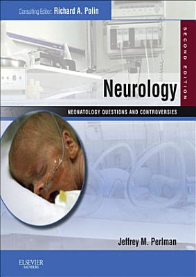 Neurology: Neonatology Questions and Controversies Series E-Book
