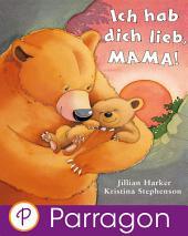 Ich hab dich lieb, Mama!