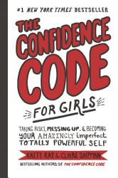 The Confidence Code For Girls Book PDF