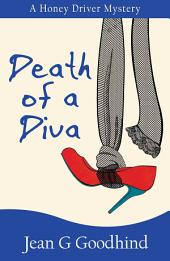 Death of a Diva: A Honey Driver Murder Mystery