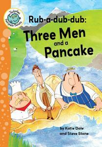 Rub a dub dub  Three Men and a Pancake PDF