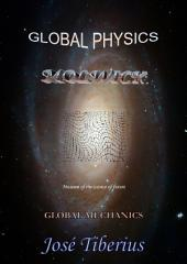 Global Mechanics: Global Physics