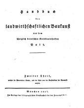 Handbuch der landwirthschaftlichen Baukunst: Materialien-Kunde, und die Lehre von der Konstruktion der Bauwerke. 2