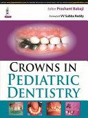 Crowns in Pediatric Dentistry PDF