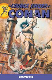 Savage Sword of Conan Volume 6: Volume 6