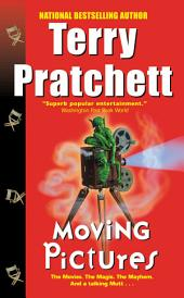 Moving Pictures: A Novel of Discworld