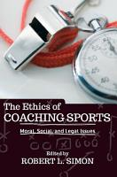 The Ethics of Coaching Sports PDF