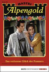 Alpengold - Folge 170: Das verlorene Glück der Pranners