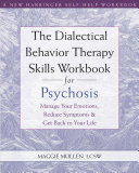 The Dialectical Behavior Therapy Skills Workbook For Psychosis Book PDF