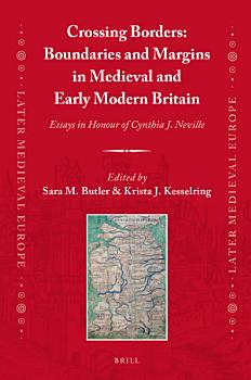 Crossing Borders  Boundaries and Margins in Medieval and Early Modern Britain PDF
