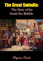 The Great Swindle: The Story of the South Sea Bubble