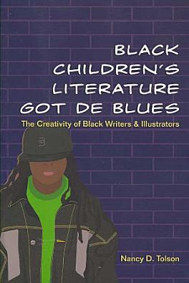 Black Children s Literature Got de Blues PDF