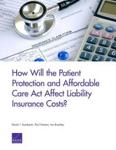 How Will the Patient Protection and Affordable Care Act Affect Liability Insurance Costs?