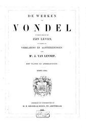 De werken van Vondel in verband gebracht met zijn leven, en voorzien van verklaring en aanteekeningen: Volume 1