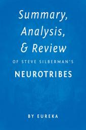 NeuroTribes: The Legacy of Autism and the Future of Neurodiversity by Steve Silberman | Key Takeaways, Analysis & Review
