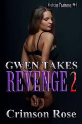 Gwen takes Revenge 2