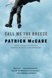 Call Me the Breeze: A Novel
