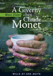 A Giverny chez Claude Monet: suivi de « Claude Monet : années d'épreuves » par François Thiébault-Sisson (1900)