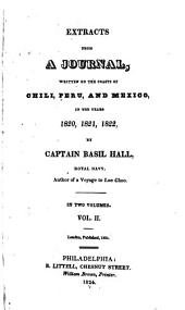 Extracts from a Journal: Written on the Coasts of Chili, Peru, and Mexico, in the Years 1820, 1821, 1822, Volume 2