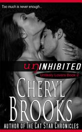 Uninhibited: Unlikely Lovers Book 2