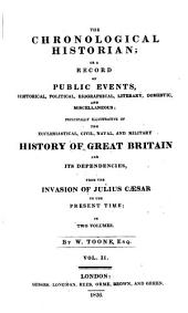 The Chronological Historian, Or, A Record of Public Events: Historical, Political, Biographical, Literary, Domestic and Miscellaneous; Principally Illustrative of the Ecclesiastical, Civil, Naval and Military History of Great Britain and Its Dependencies, from the Invasion of Julius Cæsar to the Present Time, Volume 2