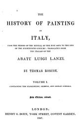 The History of Painting in Italy: The Florentine, Sienese, and Roman schools