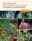 Pat Welsh s Southern California Organic Gardening  3rd Edition  PDF