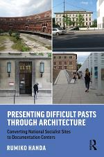 Presenting Difficult Pasts Through Architecture