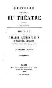 Histoire du théatre contemporain en France et a l'étranger depuis 1800 jusqu'a 1875: Volume1