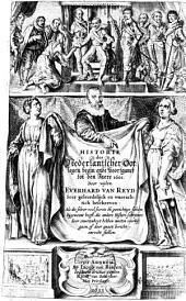 Oorspronck ende Voortganck vande Nederlantsche Oorloghen. Ofte, waerachtige Historie vande voornaemste geschiedenissen, inde Nederlanden ende elders, voorgevallen, zedert den jare 1566. tot het jaer 1601: verdeylt in achthien boecken, Volume 1