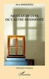 Nicolas de Cues ou l'autre modernité
