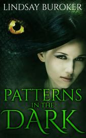 Patterns in the Dark: Dragon Blood, Book 4