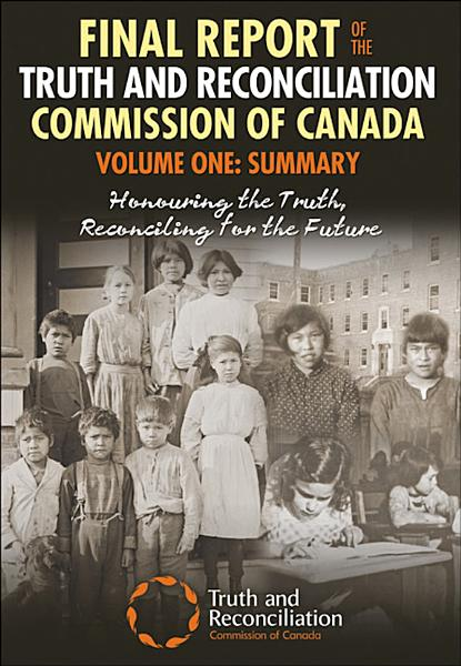 Download Final Report of the Truth and Reconciliation Commission of Canada  Volume One  Summary Book