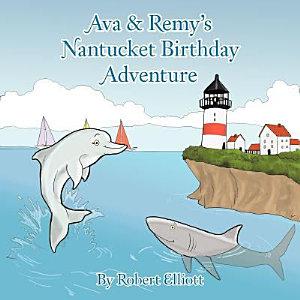 Ava   Remy s Nantucket Birthday Adventure PDF