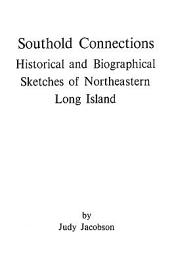 Southold Connections: Historical and Biographical Sketches of Northeastern Long Island