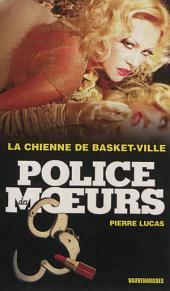 Police des moeurs no233 La Chienne de Basket-Ville