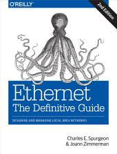 Ethernet: The Definitive Guide: Designing and Managing Local Area Networks, Edition 2