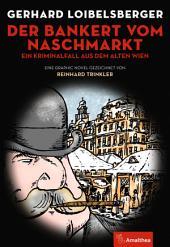 Der Bankert vom Naschmarkt: Ein Kriminalfall aus dem Alten Wien. Eine Graphic Novel gezeichnet von Reinhard Trinkler