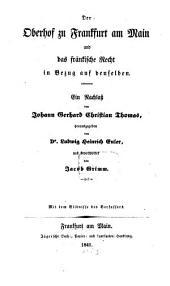 Der Oberhof zu Frankfurt am Main und das fränkische Recht in Bezug auf denselben : ein Nachlaß