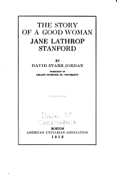 The Story of a Good Woman: Jane Lathrop Stanford