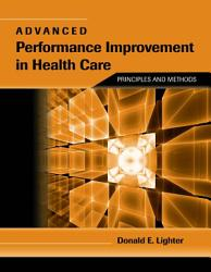 Advanced Performance Improvement In Health Care Book PDF