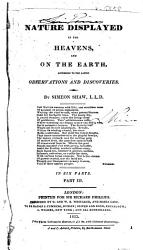 Nature Displayed In The Heavens And On The Earth According To The Latest Observations And Discoveries Book PDF
