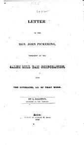 Letter to the Hon. John Pickering, President of the Salem Mill Dam Corporation upon the estimates &c. of that work