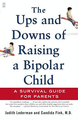 The Ups and Downs of Raising a Bipolar Child