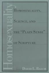 Homosexuality, Science, and the 'plain Sense' of Scripture