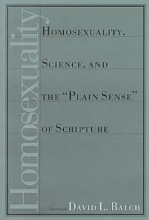 Homosexuality  Science  and the  plain Sense  of Scripture Book