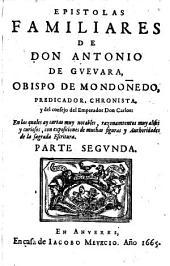 Epistolas familiares de don Antonio de Gueuara, obispo de Mondoñedo, ..: Volumen 2