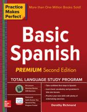 Practice Makes Perfect Basic Spanish, Second Edition: (Beginner) 325 Exercises + Online Flashcard App + 75-minutes of Streaming Audio, Edition 2
