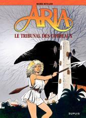Aria – tome 7 – Le tribunal des corbeaux
